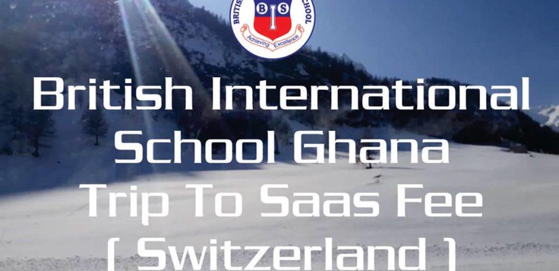 British International School – Ghana organized a trip to Saas Fee (Switzerland)